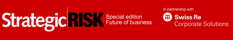 Future of business | Updates from Swiss Re Corporate Solutions | StrategicRISK